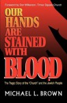 Our Hands Are Stained with Blood - Michael L. Brown, Don Wilkerson