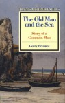 The Old Man and the Sea: Story of a Common Man - Gerry Brenner