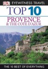 Top 10 Provence & Cote D'Azur (EYEWITNESS TOP 10 TRAVEL GUIDES) - Anthony Peregrine, Robin Gauldie