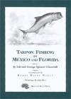 Tarpon Fishing in Mexico & Florida - Edward George Spencer-Churchill, John Rice