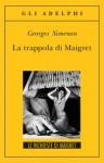 La trappola di Maigret - Georges Simenon, Luciana Cisbani