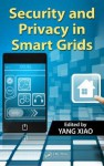 Security and Privacy in Smart Grids - Yang Xiao