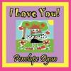 I Love You! - Penelope Dyan