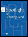 Spotlight on Teaching Band: Selected Articles from State Mea Journals - Menc Task Force On General Music Course