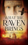 What the Raven Brings (Ravenmaster Trilogy) - John Owen Theobald