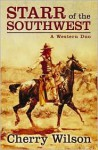 Starr of the Southwest - Cherry Wilson