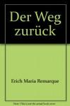Der Weg zurück - Erich Maria Remarque