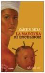 La Madonna di Excelsior - Zakes Mda, Maria Baiocchi, Anna Tagliavini