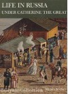 Life in Russia Under Catherine the Great - Miriam Kochan