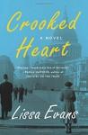 Crooked Heart: A Novel - Lissa Evans