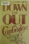 Down and Out in Cambridge - Douglas Fairbairn