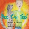 Boo Can Too! - Christine M Werder, Angela Rogers