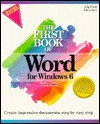 The First Book of Word for Windows 6 - Sandra E. Eddy