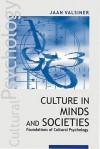 Culture in Minds and Societies: Foundations of Cultural Psychology - Jaan Valsiner