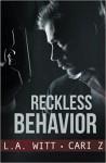 Reckless Behavior - Cari Meister, L.A. Witt