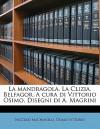 La Mandragola. La Clizia. Belfagor. a Cura Di Vittorio Osimo. Disegni Di A. Magrini - Niccolò Machiavelli, Osimo Vittorio