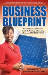 Business Blueprint: A Small Business Owner's Guide to Starting & Running A Business THE RIGHT WAY! - Bernadette Johnson-Hairl, James Malinchak
