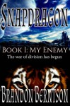 Snapdragon: Book 1: My Enemy (Volume 1) - Brandon Berntson
