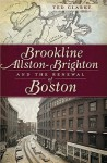 Brookline, Allston-Brighton and the Renewal of Boston - Ted Clarke