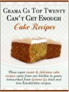 Grama Gs Top Twenty Can't Get Enough: Cake Recipes - Rose Taylor
