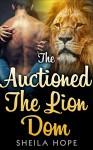 Romance: The Auctioned Lion Dom - Sheila Hope