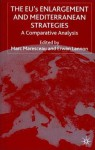 The EU's Enlargement and Mediterranean Strategies: A Comparative Analysis - Marc Maresceau, Erwan Lannon