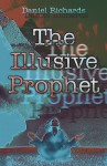 The Illusive Prophet - Daniel Richards