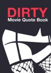 Dirty Movie Quote Book - Fredrik Colting