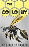 The Colony: A Novella - Craig Anderson