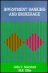 Investment Banking and Brokrage - John F. Marshall, M.E. Ellis