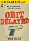 Obit Delayed (Prologue Books) - Helen Nielsen