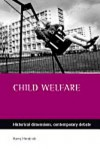 Child welfare: Historical dimensions, contemporary debate - Harry Hendrick