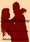 Lynchcliffe Passions: Erotic Stories (Revised) - Melanie Dent, Peter May