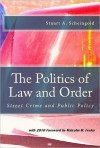 The Politics of Law and Order: Street Crime and Public Policy - Stuart A. Scheingold, Malcolm M. Feeley