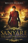 Sanyare: The Last Descendant (The Sanyare Universe) (Volume 1) - Megan Haskell