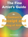 The Fine Artist's Guide to a Contract for Receipt and Holding of Artwork - Tad Crawford