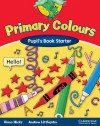 Primary Colours: Pupil's Book Starter - Diana Hicks, Andrew Littlejohn
