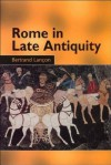 Rome In Late Antiquity: Everyday Life And Urban Change, Ad 312 609 - Bertrand Lancon, Antonia Nevill