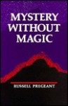 Mystery Without Magic - Russell Pregeant