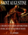 On The Merits And Forgiveness Of Sins, And On The Baptism Of Infants (With Active Table of Contents) - Augustine of Hippo, Philip Schaff