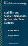 Stability And Stable Oscillations In Discrete Time Systems (Advances In Discrete Mathematics And Aplications) - Aristide Halanay, Vladimir Rasvan