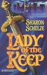 Lady Of The Keep - Sharon Schulze