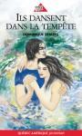 Ils dansent dans la tempête - Dominique Demers