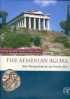Athenian Agora: New Perspectives On An Ancient Site - John M. Camp, Craig A. Mauzy