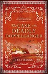 The Case of the Deadly Doppelganger - Lucy Banks