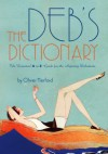 The Deb's Dictionary: The Essential A to Z Guide for the Aspiring Debutante - Oliver Herford