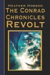 The Conrad Chronicles: Revolt - Heather Hobson
