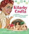 Kitschy Crafts: A Celebration of Overlooked 20th-Century Crafts - Jo Packham, Matt Shay