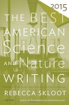 The Best American Science and Nature Writing 2015 - Rebecca Skloot, Tim Folger