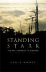 Standing Stark: The Willingness to Engage - Carla Woody